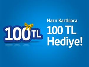 Hazır Kart Herkese 100 TL Kampanyası