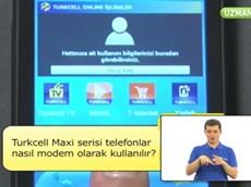 Turkcell Maxi Serisi Telefonlar Nasıl Modem Olarak Kullanılır?